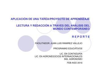 FACILITADOR: JUAN LUIS RAMIREZ VALLEJO PROGRAMAS EDUCATIVOS LIC. EN CONTADURÍA