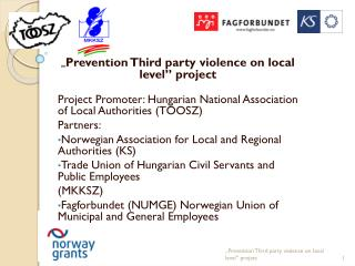 """ Prevention Third party violence on local level "" project"