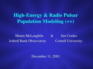 High-Energy & Radio Pulsar Population Modeling (++)