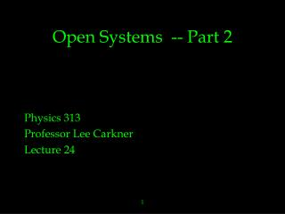 Open Systems  -- Part 2