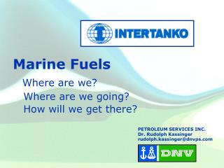 Marine Fuels   Where are we    Where are we going    How will we get there