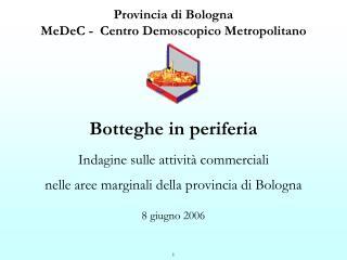 Provincia di Bologna  MeDeC - Centro Demoscopico Metropolitano