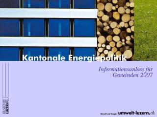 Kantonale Energiepolitik