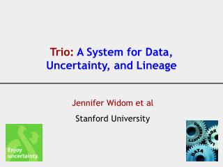 Trio:  A System for Data, Uncertainty, and Lineage