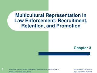 Multicultural Representation in Law Enforcement: Recruitment, Retention, and Promotion