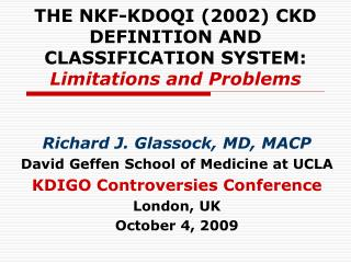 THE NKF-KDOQI 2002 CKD DEFINITION AND CLASSIFICATION SYSTEM: Limitations and Problems