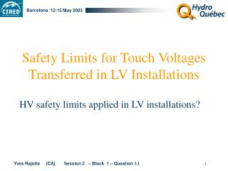 Safety Limits for Touch Voltages Transferred in LV Installations