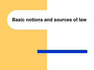 Basic notions and sources of law