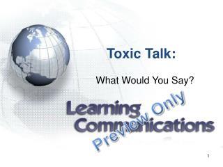 Toxic Talk: