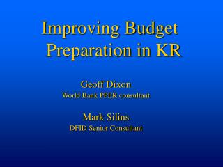 Geoff Dixon World Bank PPER consultant Mark Silins DFID Senior Consultant