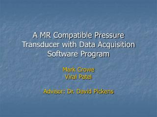 A MR Compatible Pressure Transducer with Data Acquisition Software Program