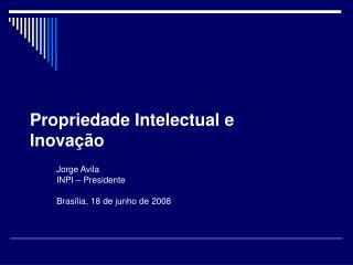 Propriedade Intelectual e  Inovação