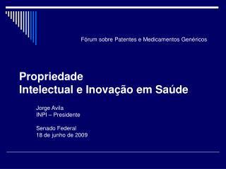 Propriedade  Intelectual e Inovação em Saúde