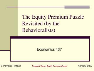 The Equity Premium Puzzle Revisited (by the Behavioralists)