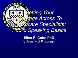 Getting Your Message Across To Healthcare Specialists:  Public Speaking Basics