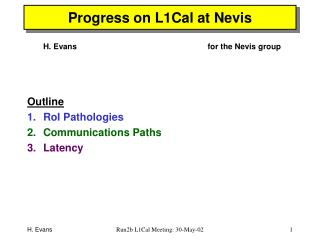 Progress on L1Cal at Nevis
