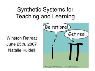 Synthetic Systems for Teaching and Learning