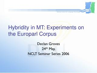 Hybridity in MT: Experiments on the Europarl Corpus