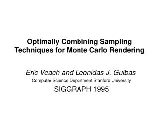 Optimally Combining Sampling Techniques for Monte Carlo Rendering