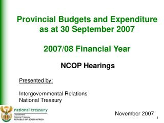 Provincial Budgets and Expenditure as at 30 September 2007 2007/08 Financial Year