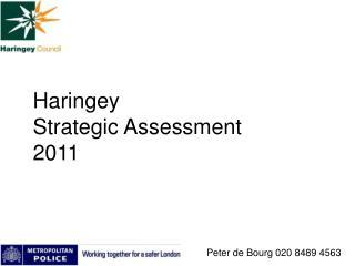 Haringey  Strategic Assessment  2011