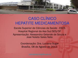 Escola Superior de Ciências da Saúde - ESCS Hospital Regional da Asa Sul/SES/DF