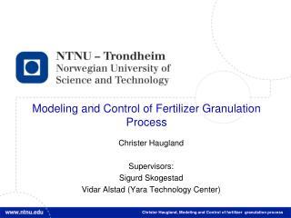 Christer Haugland, Modeling and Control of fertilizer  granulation process