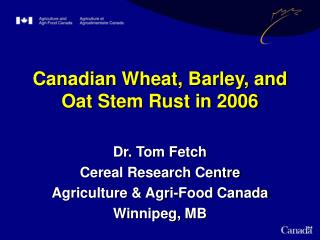 Canadian Wheat, Barley, and Oat Stem Rust in 2006