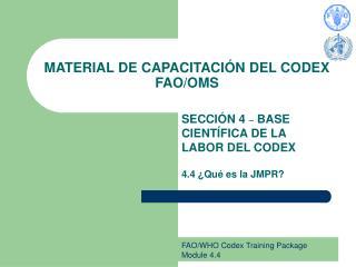 MATERIAL DE CAPACITACIÓN DEL CODEX FAO/OMS