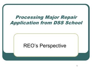 Processing Major Repair Application from DSS School