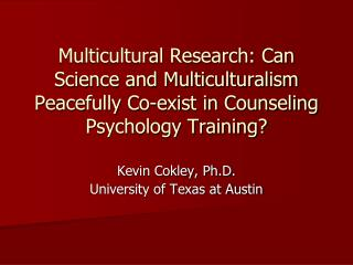 Kevin Cokley, Ph.D. University of Texas at Austin