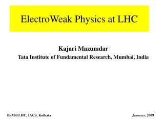 ElectroWeak Physics at LHC