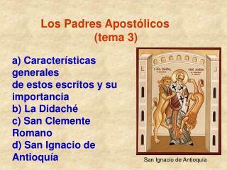 Los Padres Apost licos                   tema 3
