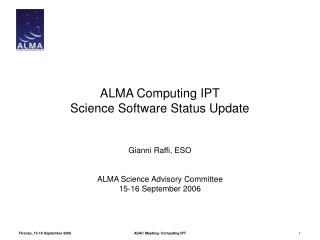 ALMA Computing IPT Science Software Status Update