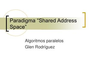 "Paradigma ""Shared Address Space"""
