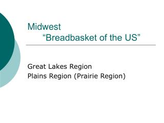 "Midwest       ""Breadbasket of the US"""