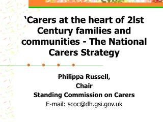 Carers at the heart of 2lst Century families and communities - The National Carers Strategy