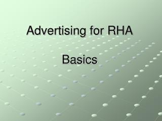 Advertising for RHA Basics