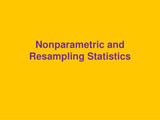 Nonparametric and Resampling Statistics