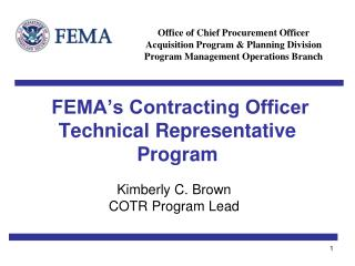 FEMA�s Contracting Officer Technical Representative Program
