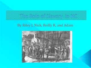 The Role of Slavery  in NC