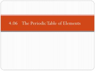 4.06    The Periodic Table of Elements