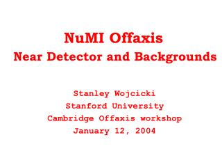 NuMI Offaxis  Near Detector and Backgrounds