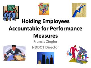 Holding  Employees  Accountable for Performance Measures