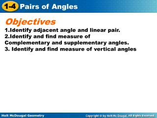 Objectives Identify adjacent angle and linear pair. Identify and find measure of