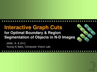 Interactive Graph Cuts for Optimal Boundary & Region Segmentation of Objects in N-D Images