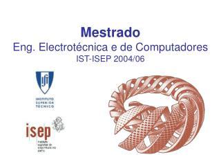Mestrado Eng. Electrotécnica e de Computadores IST-ISEP 2004/06