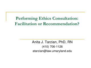 Performing Ethics Consultation: Facilitation or Recommendation?