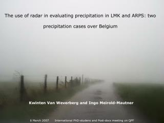 The use of radar in evaluating precipitation in LMK and ARPS: two precipitation cases over Belgium