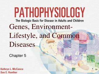 Genes, Environment-Lifestyle, and Common Diseases